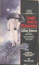 Caught Dead in Philadelphia by Gillian Roberts (1993, Paperback)