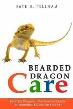 Bearded Dragons: The Essential Guide to Ownership & Care for Your Pet [Bearded D