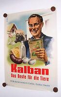 Reklame Plakat Kalban Tierfutter VEB Gelatinewerk Calbe Saale 1953 DDR DEWAG !