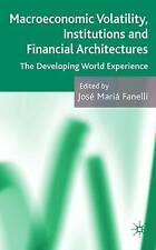 Macroeconomic Volatility, Institutions and Financial Architectures: The Developi