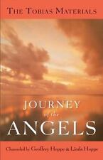 Journey of the Angels : The Tobias Materials by Linda Hoppe and Geoffrey Hoppe (