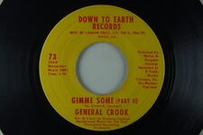 GENERAL CROOK Gimme Some Pt. 1/ Pt. 2  SOUL 45 DOWN TO EARTH 73