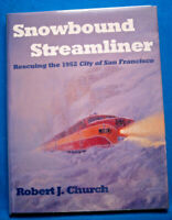 Snowbound Streamliner - Rescuing the 1952 City of San Francisco - Church - HB