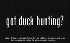 (2x) got duck hunting? Sticker Die Cut Decal vinyl