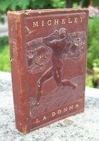 1920 JULES MICHELET 'LA DONNA' PENSIERI FILOSOFICI SULLE DONNE FRANCESI.LEGATURA