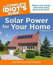 Solar Power for Your Home - The Complete Idiot's Guide by David Hughes and...