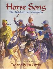 Ted & Betsy Lewin, HORSE SONG, NAADAM OF MONGOLIA, signed x 2, 1st Ed, 2008