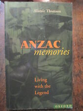 Anzac Memories Living with the Legend - Study of AIF WWI Gallipoli Oxford Press