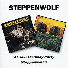 STEPPENWOLF - AT YOUR BIRTHDAY PARTY/STEPPENWOLF 7 NEW CD