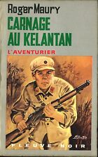 Fleuve Noir L'Aventurier 192- Roger Maury - Carnage au Kelantan - EO 1973