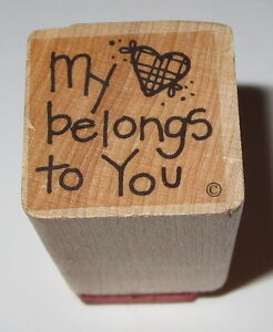 My Heart Belongs To You Rubber Stamp Love Wood Mounted