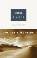 For the Time Being by Annie Dillard (2000, Paperback)