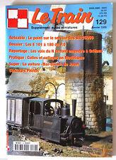 LE TRAIN n°129 du 1/1999; Dossier E 101 à 180 du P.O/ Colles et collage du modèl