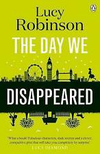 The Day We Disappeared, Robinson, Lucy, New Book