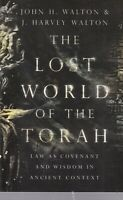 The Lost World of the Torah: Law as Covenant and Wisdom in Ancient Context, Book