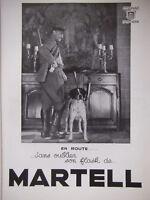 PUBLICITÉ DE PRESSE 1934 EN ROUTE SANS OUBLIER SON COGNAC MARTELL - CHASSEUR