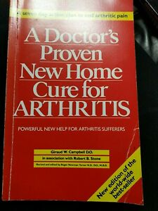 A Doctor's Proven New Home Cure for Arthritis by Giraud W. Campbell, Robert B. …