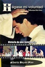 Hagase mi Voluntad. Historia de una Resistencia (SPANISH)