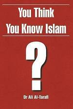 You Think You Know Islam? by Dr Ali Al-Tarafi (Paperback / softback, 2016)