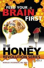 Feed Your Brain First, Fessenden, MD Mph Ron, Very Good Book