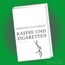 KAFFEE UND ZIGARETTEN | FERDINAND VON SCHIRACH | (Gebundene Ausgabe) - NEU
