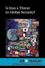 Is Iran a Threat to Global Security? (At Issue Series)-ExLibrary