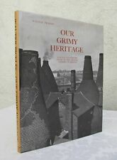 Our Grimy Heritage: Illustrated Study of the Factory Chimney in Britain. Pickles