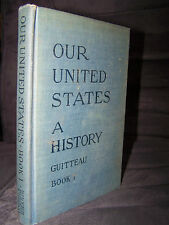 Our United States, 1924, A History, Book I, Guitteau, 1492-1812, Illustrated