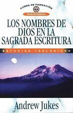 Los Nombres de Dios en la Sagrada Escritura by Andrew Jukes (2008, Paperback)