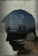 Pigeon-Blood Red by Ed Duncan (2016, Paperback)