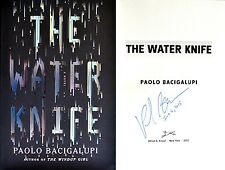 Paolo Bacigalupi~SIGNED & DATED~The Water Knife~1st/1st + PHOTOS!!!