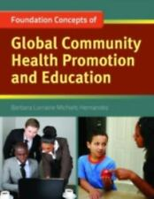 Foundation Concepts of Global Community Health Promotion and Education by...