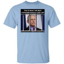 T-Shirt this is what the next lockdown will look like fauci tyranny liberty f...