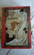 """Livre d'or de la santé , """"Volume spécial"""" par M.PLATEN , Docteur L.DESCHAMPS TBE"""