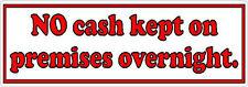 NO cash kept on premises overnight - Shop or Business Window Vinyl Sticker Sign