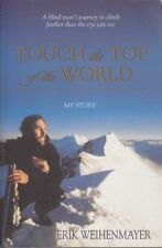 Erik Weihenmayer TOUCH THE TOP OF THE WORLD SC Book