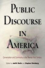 Public Discourse in America Conversation and Community Judith Rodin Book