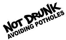 "Not Drunk Vinyl Decal ""Sticker"" For Car or Truck Windows, Laptops, etc"