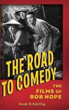 (Good)-The Road to Comedy: The Films of Bob Hope (Hardcover)-McCaffrey, Donald-0