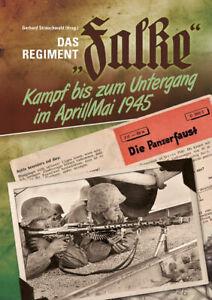 """Das Regiment """"Falke"""" - Kampf bis in den Untergang im April/Mai 1945 Buch NEU!"""