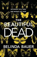 The Beautiful Dead by Belinda Bauer 9780593075517 (Hardback, 2016)