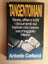 TANGENTOMANI Storie, affari e tutti i documenti sui barbari Carlucci 1992