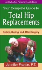 Your Comp GT Total Hip Replace: Before, During, and After Surgery (Paperback or