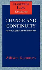 Change and Continuity: Statute, Equity and Federalism (Clarendon Law Lectures)