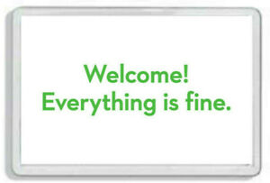 Welcome! Everything is fine Fridge Magnet - The Good Place inspired *Funny Gift*