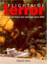 Flights of Terror: Aerial Hijack and Sabotage Since 1930,David Gero