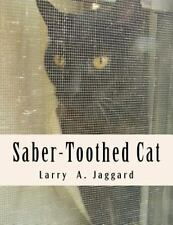 Saber-Toothed Cat by Larry Jaggard (2015, Paperback, Large Type)