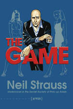 The Game: Undercover in the Secret Society of Pick-up Artists, By Neil Strauss,i