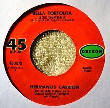 Hermanos Carrion Bella Tortolita Latin Teen Nice Ballad 45 Spanish La Cancion Es