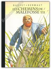 Tirage de Luxe BD LES CHEMINS DE MALEFOSSE 11 Dermaut Bardet 500ex + ex-libris